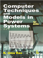 Computer Techniques and Models in Power Systems, 2/e  by K. Uma Rao