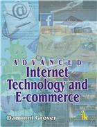 Advanced Internet Technology and E-commerce, 1/e  by Daminni Grover