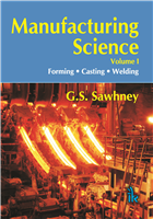 Manufacturing Science, 1/e  by G.S. Sawhney
