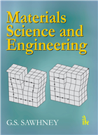 Materials Science and Engineering, 1/e  by G.S. Sawhney