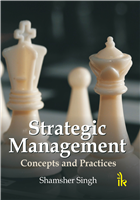 Strategic Management Concepts and Practices, 1/e  by Shamsher Singh