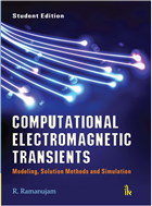 Computational Electromagnetic Transients: Modeling, Solution Methods Simulation-Student Edition, 1/e  by R. Ramanujam
