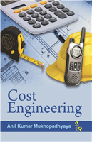 Cost Engineering, 1/e  by Anil Kumar Mukhopadhyaya