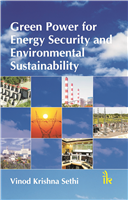 Green Power for Energy Security and Environmental Sustainability, 1/e  by Vinod Krishna Sethi