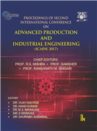 Proceedings of Second International Conference on: Advanced Production and Industrial Engineering -ICAPIE 2017 by R S Mishra