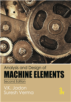 Analysis and Design of Machine Elements  , 2/e  by V K Jadon