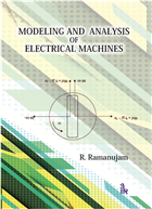 Modeling and Analysis of Electrical Machine by R. Ramanujam