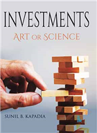 INVESTMENTS: Art or Science by Sunil Kapadia