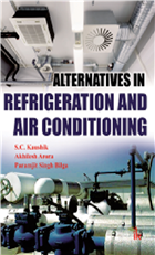 Alternatives in Refrigeration And Air conditioning, 1/e  by S.C. Kaushik