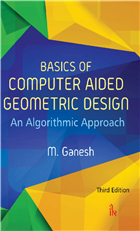 Basics of Computer AidedGeometric DesignAn Algorithmic ApproachThird Edition, 3/e  by M. Ganesh