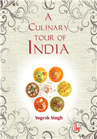 A Culinary Tour of India, 1/e  by Yogesh Singh