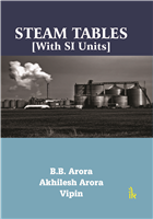 Steam Tables: With SI Units, 1/e  by B.B. Arora