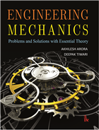 Engineering Mechanics: Problems and Solutions with Essential Theory by Akhilesh Arora