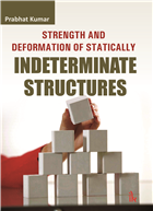 Strength and Deformation of Statically Indeterminate Structures, 1/e  by Prabhat kumar