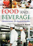 Food and Beverage: Operations to Management, 1/e  by Tarun K Bansal