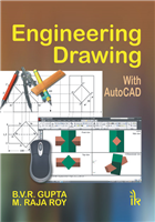 Engineering Drawing: With Auto CAD, 3/e  by B V R Gupta