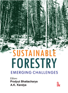 Sustainable Forestry: Emerging Challenges, 1/e  by Prodyut Bhattacharya