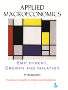 Applied Macroeconomics: Employment, Growth and Inflation by Vivek Moorthy