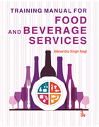 Training Manual for Food and Beverage Services by Mahendra Singh Negi