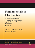 Fundamentals of Electronics Book 3: (Active Filters and Amplifier Frequency Response) by Thomas Schubert