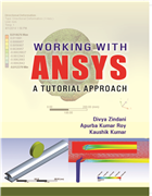 Working with ANSYS A Tutorial Approach by Divya Zindani