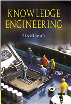 Knowledge Engineering by Ela Kumar