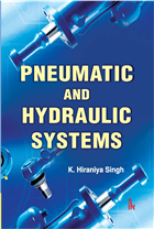 Pneumatic and Hydraulic Systems by K. Hiraniya Singh