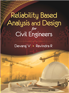 Reliability Based Analysis and Design for Civil Engineers by  Devaraj V