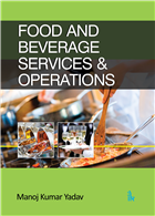 Food and Beverage Services & Operations by Manoj Kumar Yadav
