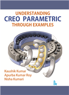 Understanding CREO Parametric Through Examples by Kaushik Kumar