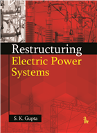 Restructuring Electric Power Systems by SK Gupta