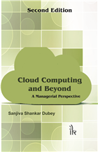 Cloud Computing and Beyond: A Managerial Perspective, 2/e  by Sanjiva Shankar Dubey