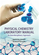 Physical Chemistry Laboratory Manual: An Interdisciplinary Approach by Amirtha Anand