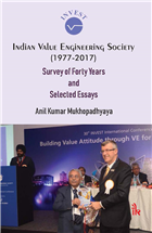 Indian Value Engineering Society (1977-2017): Survey of Forty Years and Selected Essays by Anil Kumar Mukhopadhyaya