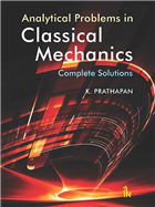 Analytical Problems in Classical Mechanics: Complete Solutions by  Prathapan K.