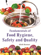 Fundamentals of Food Hygiene,  Safety and Quality by Alok Kumar