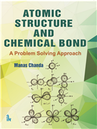 ATOMIC STRUCTURE AND  CHEMICAL BOND: A Problem Solving Approach by Manas Chanda