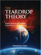 The Teardrop Theory: Earth and Its Interiors...Continents on the Move, 1/e  by RAYMOND DIAS