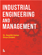 Industrial Engineering and Management, 1/e  by Kaushik Kumar