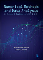 Numerical Methods and Data Analysis: in Science & Engineering with C & C++ by Mohit Kumar Sharma