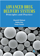 Advanced Drug Delivery Systems: Principles and Practice by Sheefali Mahant