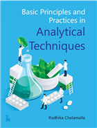 Basic Principles and Practices in Analytical Techniques by Radhika Chelamalla