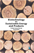 Biotechnology for Sustainable Energy and Products, 1/e  by Prakash Kumar Sarangi