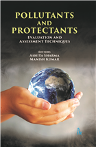 Pollutants and Protectants: Evaluation and Assessment Techniques, 1/e  by Ashita Sharma