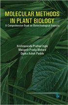 Molecular Methods in Plant Biology: A Comprehensive Book on Biotechnological Aspects, 1/e  by Krishnananda Pralhad Ingle