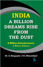INDIA: A Billion Dreams Rise from the Dust by S. Dasgupta