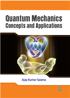 Quantum Mechanics  Concepts and Applications by Ajay Kumar Saxena